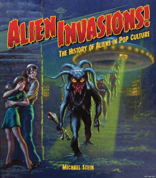 Alien Invasions History Of Aliens In Pop Culture