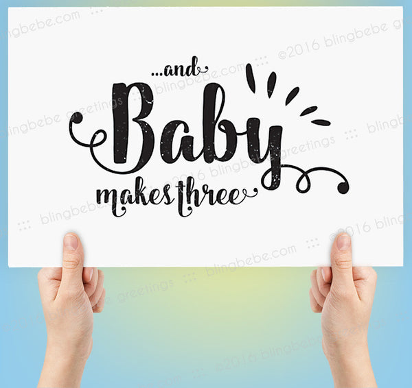 AND BABY MAKES THREE. Social media #flashTAG - scale to any size - blingbebe shop ::: greetings that shine  - 1