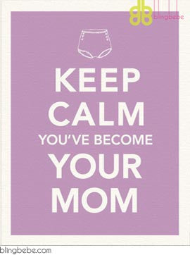 Keep Calm You've Become Your Mom - blingbebe shop ::: greetings that shine