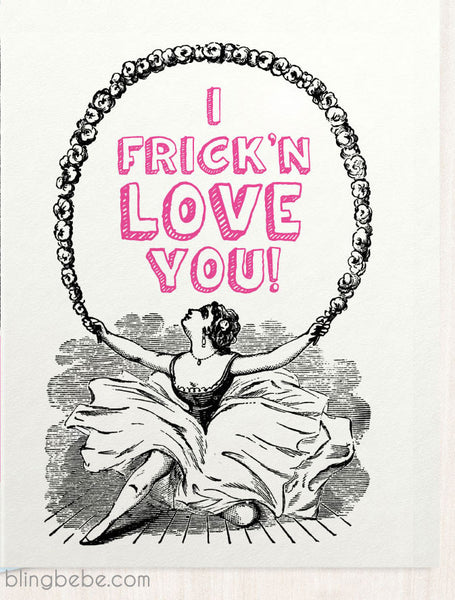 I Frick'n Love You - blingbebe shop ::: greetings that shine  - 1
