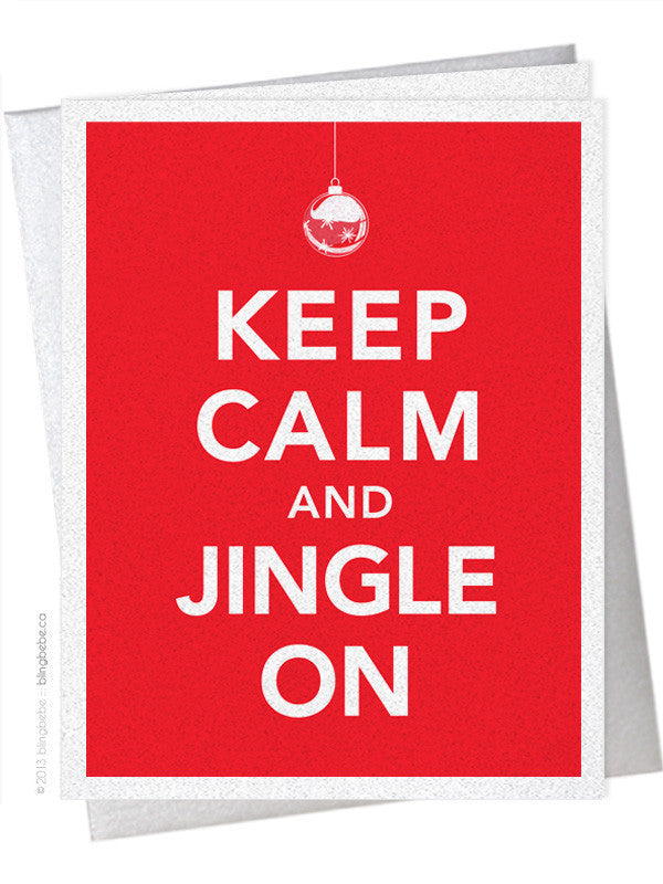 Keep Calm and Jingle On - blingbebe shop ::: greetings that shine  - 1