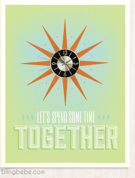 Let's Spend Some Time Together - blingbebe shop ::: greetings that shine