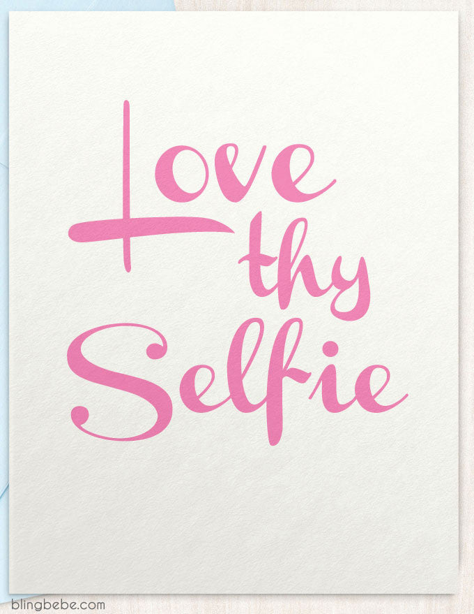 Love Thy Selfie Greeting Card - blingbebe shop ::: greetings that shine  - 1