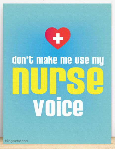Don't Make Me Use My Nurse Voice - blingbebe shop ::: greetings that shine