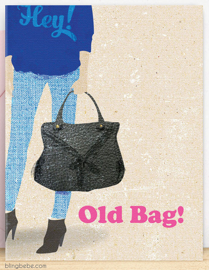 Hey Old Bag - blingbebe shop ::: greetings that shine  - 1