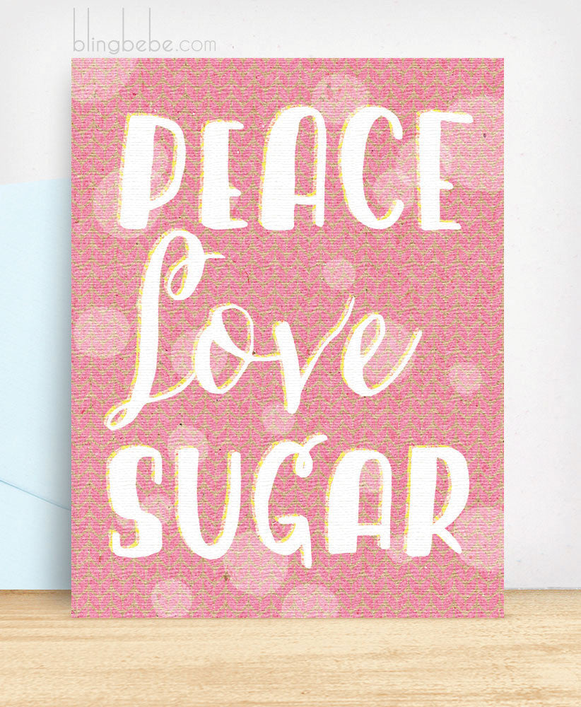 Peace Love Sugar - blingbebe shop ::: greetings that shine