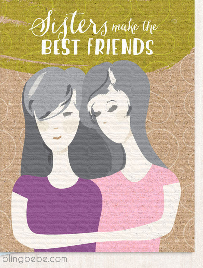 Sisters Make The Best Friends - blingbebe shop ::: greetings that shine