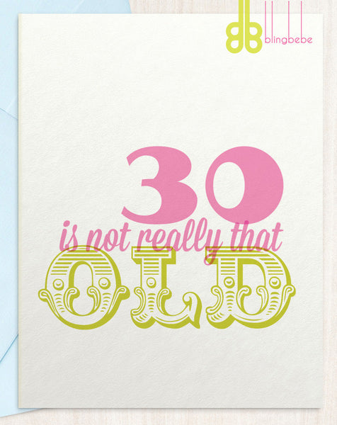 30 is not really that old - blingbebe shop ::: greetings that shine