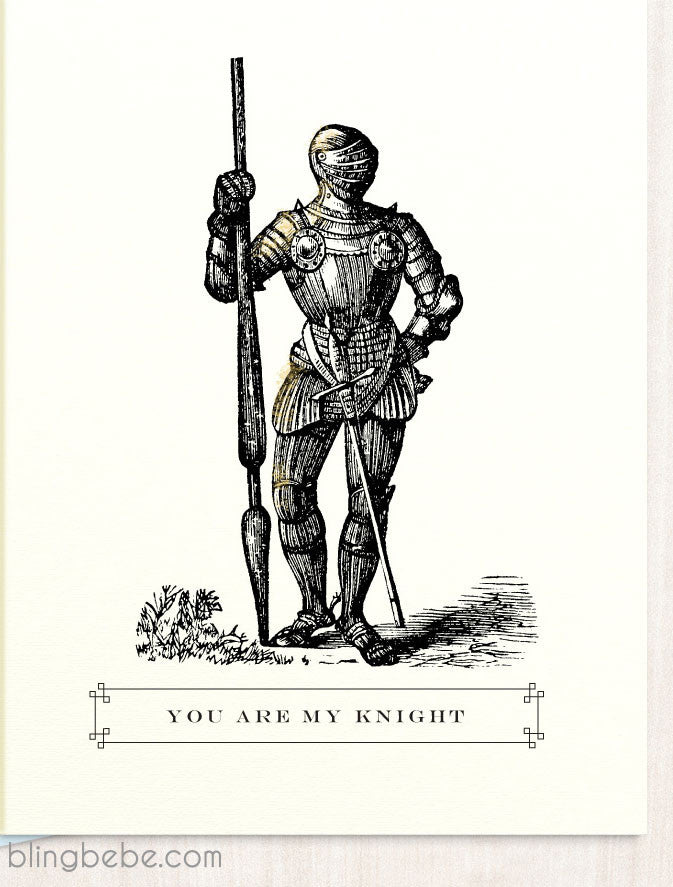You Are My Knight - blingbebe shop ::: greetings that shine  - 1