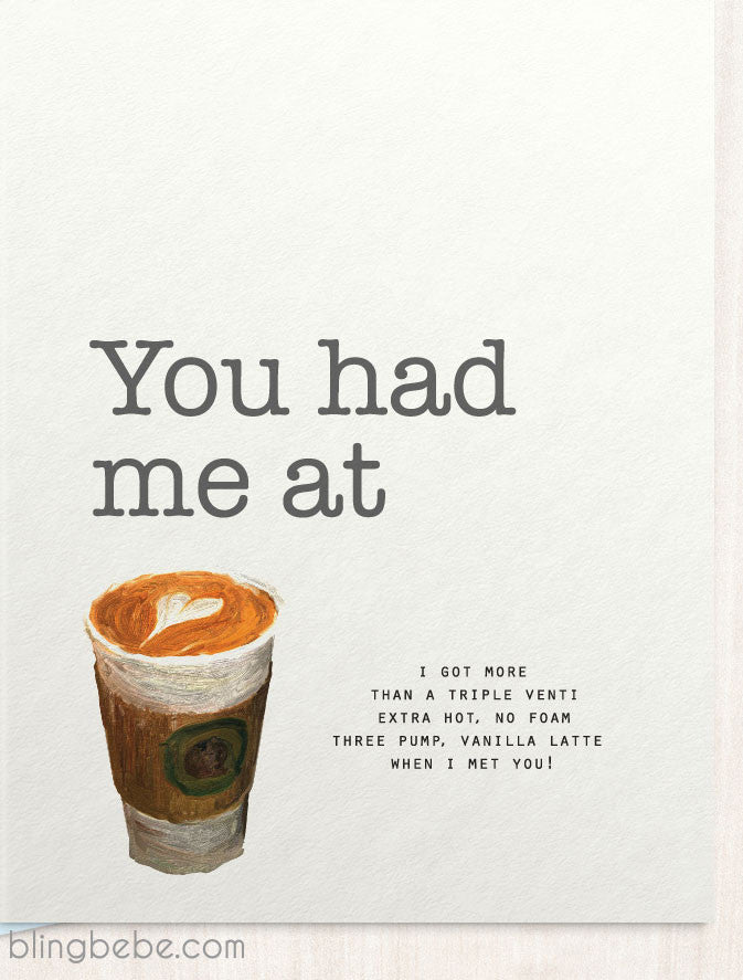 You Had Me At Coffee - Heart Latte - blingbebe shop ::: greetings that shine