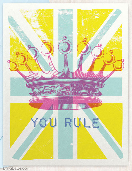 You Rule - blingbebe shop ::: greetings that shine