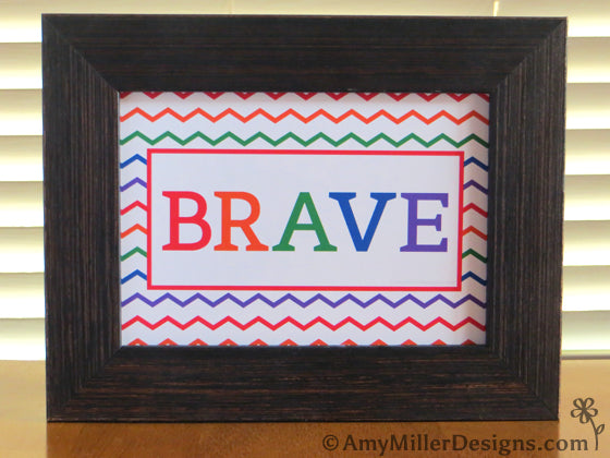Brave Printable by AmyMillerDesigns.com