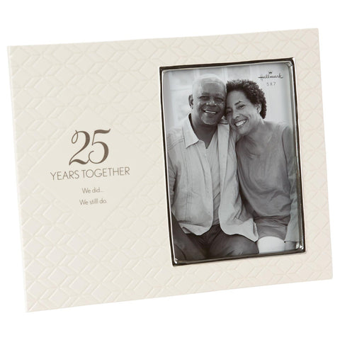 "We Did We Still Do"" 25Th Anniversary 5X7 Frame"
