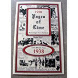 1938 PAGES OF TIME A Nostalogic Look Back in Time