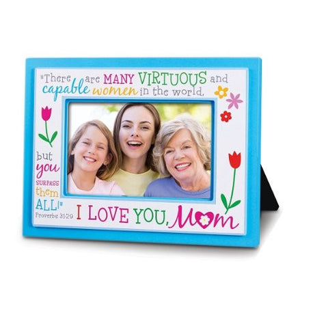 "Lighthouse Christian I Love You Mom Photo Frame Proverbs 31:29 Holds one 4"" x 6"" photo"