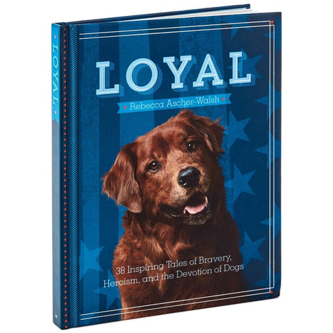 Hallmark Loyal: 38 Inspiring Tales of Bravery, Heroism, and the Devotion of Dogs Book