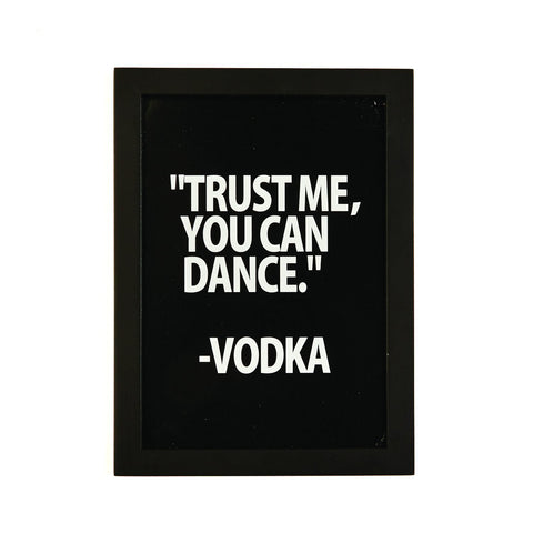 Two's Company Trust Me You Can Dance - Vodka  Wall Art
