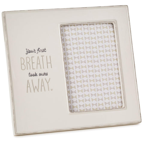 Hallmark Your First Breath Took Ours Away Picture Frame, 4x6