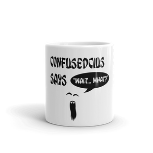 "Confusedcius says ""Wait, What?"" Coffee Mug"