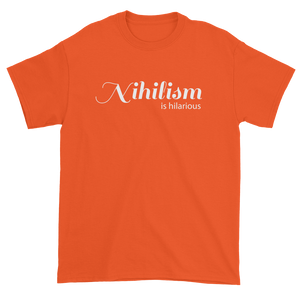 Nihilism is Hilarious (Men's T-shirt)