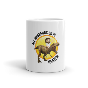 All Dinosaurs Go To Heaven Coffee Mug