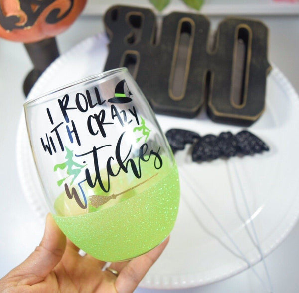 I Roll With Crazy Witches - Halloween Wine Glass