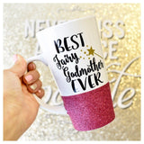 Best Fairy Godmother Ever - Coffee Mug