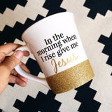 In The Morning When I Rise Give Me Jesus - Coffee Mug - Twinkle Twinkle Lil' Jar - 1