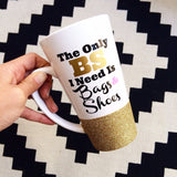 The Only BS I Need Is Bags & Shoes - Coffee Mug - Twinkle Twinkle Lil' Jar - 1