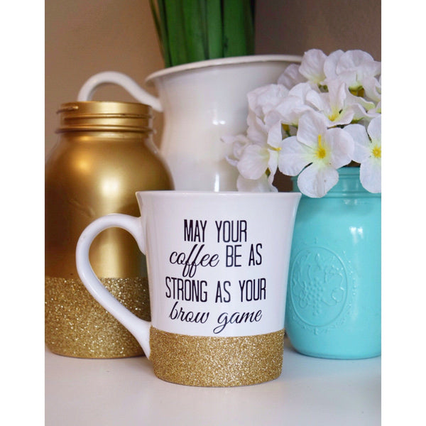 May Your Coffee Be As Strong As Your Brow Game - Coffee Mug - Twinkle Twinkle Lil' Jar - 1