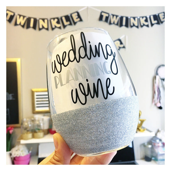 Wedding Planning Wine - Wine Glass - Twinkle Twinkle Lil' Jar - 1