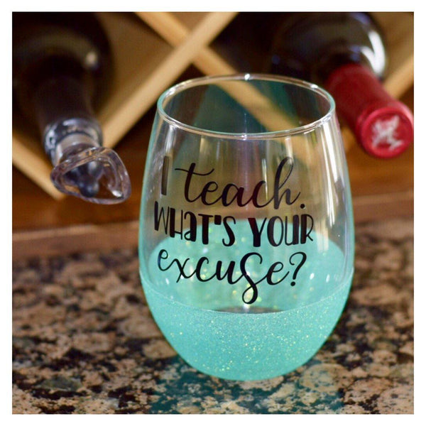 I Teach. What's Your Excuse? - Wine Glass - Twinkle Twinkle Lil' Jar - 1