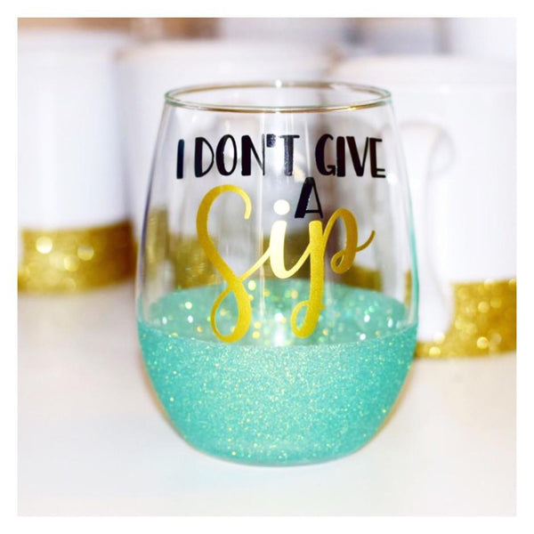 I Don't Give A Sip - Wine Glass - Twinkle Twinkle Lil' Jar - 1
