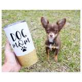 Dog Mom Travel Mug / Tumbler
