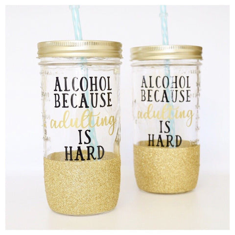 Alcohol Because Adulting Is hard - Tumbler