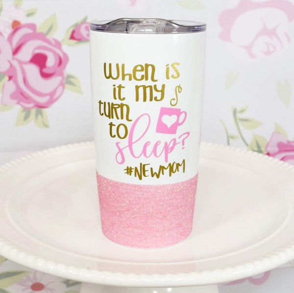 When Is It My Turn To Sleep #newmom Stainless Steel Travel Mug / Tumbler