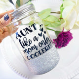 Aunt Like a Mom Only Cooler! - Tumbler
