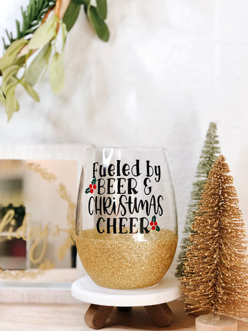Fueled by Beer and Christmas Cheer- Wine Glass