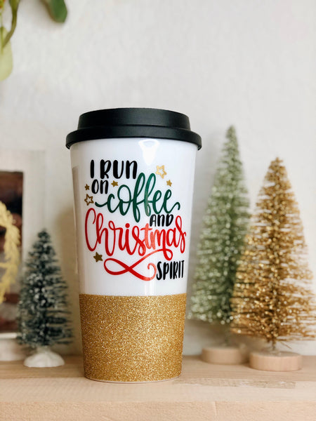I Run on Coffee and Christmas Spirit - Coffee Travel Mug