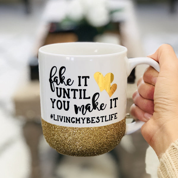 Fake It Until You Make It - Coffee Mug