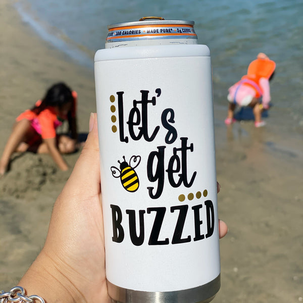 Let's Get Buzzed - Stainless Steel Slim Can Cooler