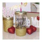 You're My Person - Tumbler - Twinkle Twinkle Lil' Jar - 1
