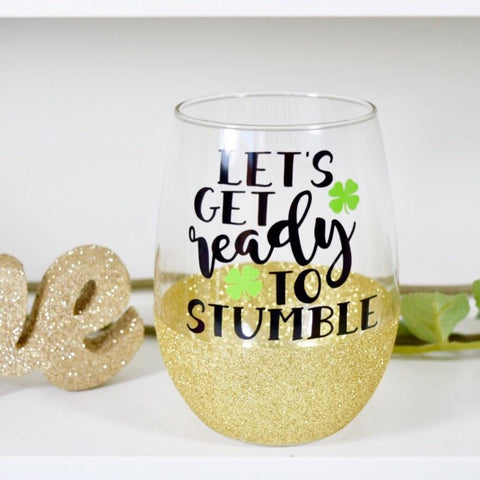 Let's Get Ready To Stumble - St. Patrick's Day Wine Glass