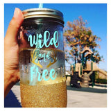 Wild and Free - Tumbler - Twinkle Twinkle Lil' Jar - 1