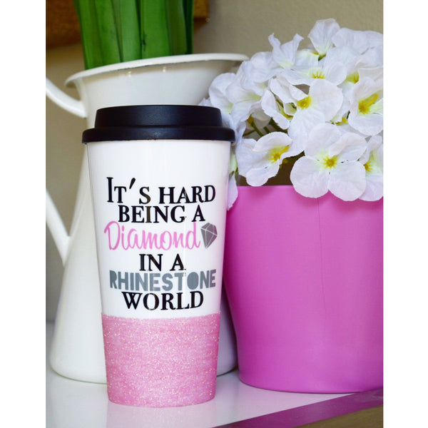 It's Hard Being A Diamond In A Rhinestone World - Coffee Travel Mug - Twinkle Twinkle Lil' Jar - 1