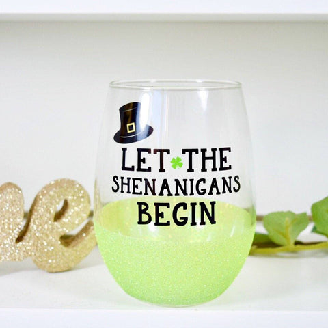 Let The Shenanigans Begin - St. Patrick's Day Wine Glass