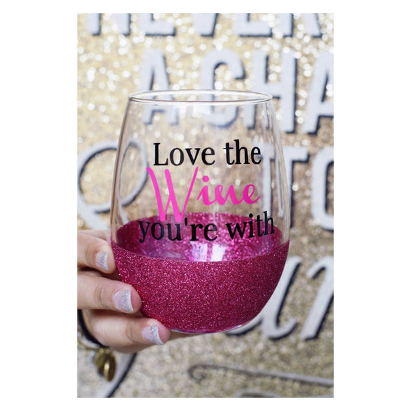 Love The Wine You're With - Wine Glass - Twinkle Twinkle Lil' Jar - 1