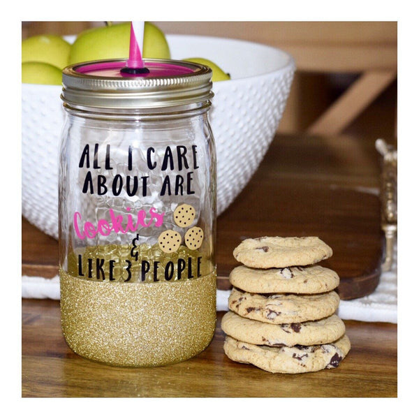 All I Care About Are Cookies & Like 3 People - Tumbler - Twinkle Twinkle Lil' Jar - 1