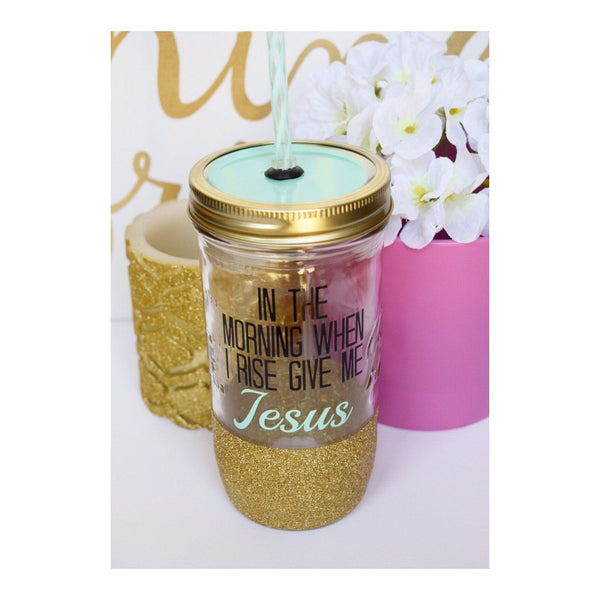 In The Morning When I Rise Give Me Jesus - Tumbler - Twinkle Twinkle Lil' Jar - 1