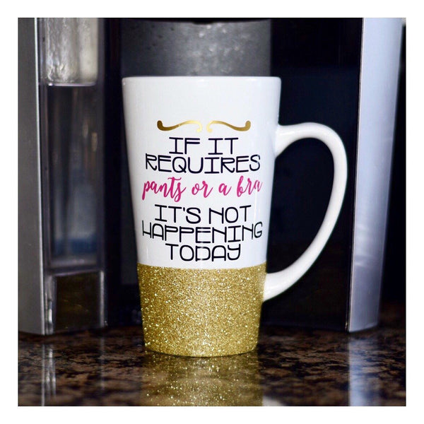 If It Requires Pants Or A Bra It's Not Happening Today - Coffee Mug - Twinkle Twinkle Lil' Jar - 1